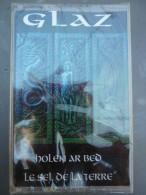 Glaz: Holen Ar Bed-Le Sel De La Terre/ Cassette Déclic 8424744 - Casetes