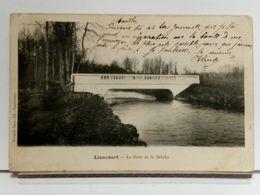 60 - LIANCOURT - LE PONT DE LA BRECHE - DOS SIMPLE - 1905 - Liancourt