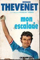 Bernard Thevenet - Mon Escalade Editions Calmann Lévy 1974 - Sport