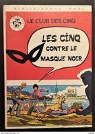 LE CLUB DES CINQ CONTRE LE MASQUE NOIR - Bücher, Zeitschriften, Comics