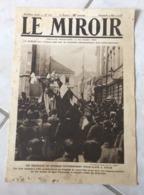 Le Miroir - Guerre 1914/1918 - Hebdomadaire N°276 - 9.3.1919 - Complet 16 Pages - Fin De La Guerre - - Guerre 1914-18