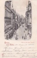 4812375Gruss Aus Köln, Blick In Die Hohe Strasse. – 1899. (schöne Karte) - Koeln