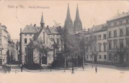 4812611Köln A. Rh. Maria Ablassplatz. – 1906. (sehr Kleines Falte Im Ecken) - Koeln