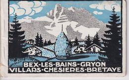 OLD BROCHURE - SWITZERLAND - BEX - GRYON - VILLARS - CHESIERES - BRETAYE - ARTIST SIGNED - 48 PAGES - 18 X 12 CM - Toeristische Brochures
