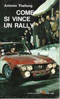 L271 - COME SI VINCE UN RALLY - ANTONIO THELLUNG - SECONDA EDIZIONE 1966 - ACI L 'EDITRICE DELL'AUTOMOBILE - Books, Magazines, Comics