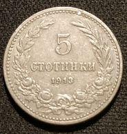 BULGARIE - BULGARIA - 5 STOTINKI 1913 - Ferdinand Ier - KM 24 - Bulgaria