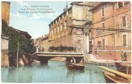 CPA 13 - 8. MARTIGUES (La Venise Provençale) - Pont Du Canal St-Sébastien - Martigues