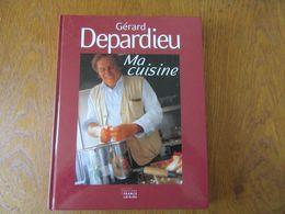 Ma Cuisine Par Gérard Depardieu                        Editions France Loisirs - Gastronomie