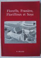 Livre FLOREFFE FRANIERE FLORIFFOUX SOYE Province De Namur Histoire Patrimoine - Culture