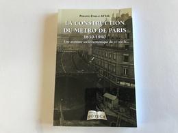 La Construction Du Metro De PARIS 1850 - 1940 - Histoire