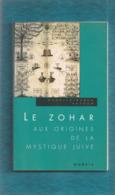 """"""""""" LE  ZOHAR  Aux  Origines  De La  Mystique  Juive """"""""  --  1999  --  M . Ruben  HAYOUN  --  Edit.  Noesis...... - Histoire"""