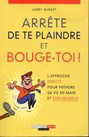 Arrête De Te Plaindre Et Bouge-toi ! De Larry Winget - Editions Quotidien Malin 2013 - Boeken, Tijdschriften, Stripverhalen