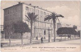 06. NICE. Hôtel Méditerranée. Promenade Des Anglais - Cafés, Hotels, Restaurants