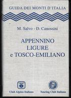 GUIDA DEI MONTI D'ITALIA- APPENNINO LIGURE E TOSCO EMILIANO - EDIZ. C.A.I. T.C.I -2003 -PAG. 511 - FORMATO 11X16 - NUOVO - Toursim & Travels