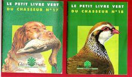 Lot 2 Revues LE Petit Livre Vert Du Chasseur N°17 Les Chiens D'Arrêt Et 18 La Perdrix - Hunting & Fishing