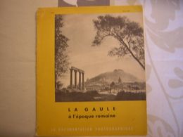 V6B  Revue Documentaire Photographique Planches La Gaulle Romaine Couverture Riez - Archéologie