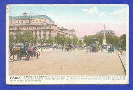 CPA FRANCE 75  ~  PARIS  ~  La Place Du Châtelet  ( 1914 )  Animée - Arrondissement: 04