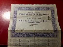 Sté  Nelle  Du  CASINO  MUNICIPAL  De  TROUVILLE ---------Action  De  100 Frs - Casino