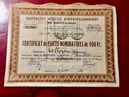 Coopérative  Agricole  D'Approvisionnement Des BOUCHES-du-RHÔNE-------Certificat  De  3 Parts - Agriculture
