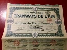 COMPAGNIE  Des  TRAMWAYS  De  L' AIN ---------Action  De  100 Frs - Railway & Tramway