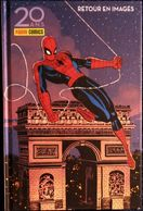 20 ANS PANINI COMICS - 1997 - 2017 - Retour En Images - Marvel / Collector - Panini Comics - ( Juillet 20107 ) . - Spiderman