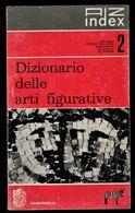 DIZIONARIO DELLE ARTI FIGURATIVE - Art, Design, Décoration