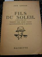Jack London: Fils Du Soleil/ Hachette, 1938 - Bücher, Zeitschriften, Comics