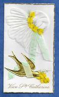 Carte Brodée Et Tissu Vive Sainte Catherine Hirondelle En Relief Mimosa  Carte Double 16 /9 Cm Ecrite Non Datée - Sainte-Catherine