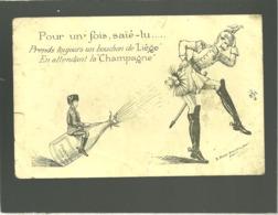 Pour Un' Fois Saïe-tu ... Prends Toujours Un Bouchon De Liège édit. B.moral Beauvois Illustration Anti Allemands  14-18 - Patriotiques