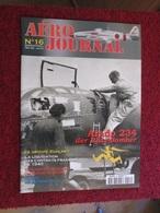 CAGI3 Superbe Revue AERO-JOURNAL N°16 De 2001 , Très Bon état , Valait 6,55€ . Sommaire En Photo 3 - Aviation