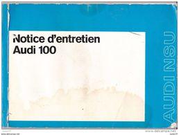 Notice D'entretien Audi 100 1972, 100 GL, LS 2 Et 4 Portes - Voitures