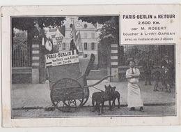 Paris-Berlin&retour.2600km Par M.Robert,boucher à Livry-Gargan Avec Sa Voiture Et Ses 3 Chiens (format Carte Postale) - Old Paper
