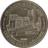 2019 MDP281 - ORADOUR-SUR-GLANE - Centre De La Mémoire 3 (75 Ans) / MONNAIE DE PARIS - 2019
