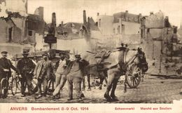 8 - 9 Oct 1914 Schoenmarkt - Marché Aux Souliers    WWI ANTWERPEN ANVERS WWICOLLECTION - Antwerpen
