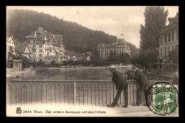 SUISSE - THUN - DER UNTERE AAREQUAL MIT DEN HOTELS - BE Berne