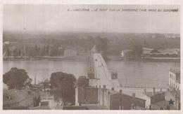 33 LIBOURNE  LE PONT SUR LA DORDOGNE  VUE PRISE DU CLOCHER - Libourne
