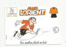 Sports , Football , Humoristique, Football Club Lorient , ALLEZ LORIENT, Les Merlus , Droit Au But , Illustrateur Signée - Fussball