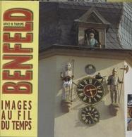 Livres - Alsace - Benfeld - Images Au Fil Du Temps - Alsace