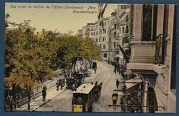 PERA CONSTANTINOPLE - Vue Prise Du Balcon De L' Hôtel Continental - Turquie