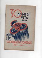 30 ANNI DI VITA DELLE COOP - COOPERATIVE OPERAIE 1903/1933 - TRIESTE - Books, Magazines, Comics