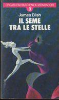 James Blish, Il Seme Tra Le Stelle, Mondadori, 1977 LIB00038 - Books, Magazines, Comics