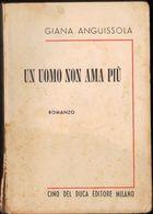 Un Uomo Non Ama Più, Giana Anguissola, Cino Del Duca, 1956 LIB00039 - Books, Magazines, Comics