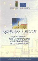 Urban Lecce: Gli Interventi Per La Formazione E La Promozione Dell'occupazione Europa Comune Puglia - LIB00041 - Books, Magazines, Comics