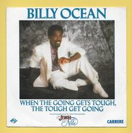 Disque Vinyle 45 Tours : BILLY OCEAN :  WHEN THE GOING GETS TOUCH , THE TOUCH GET GOING..Scan A  : Voir 2 Scans - Otros