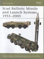 Scud Ballistic Missile And Launch Systems (1955-2005) // Steven J. Zaloga - Libri, Riviste, Fumetti