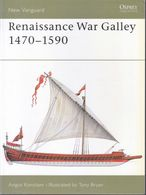 Renaissance War Galley (1470-1590) // Angus Konstam - Libri, Riviste, Fumetti