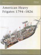 American Heavy Frigates (1794-1826) // Mark Lardas - Forze Armate Americane