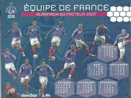 CALENDRIER ALMANACH DU FACTEUR 2007 OBERTHUR - FOOTBALL EQUIPE DE FRANCE L EQUIPE ET PHASES DE JEUX, VOIR LES SCANNERS - Calendars
