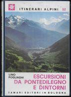 ESCURSIONI DA PONTEDILEGNO - L.POGLIAGHI - TAMARI EDITORI - PAG. 165+CARTINA - FORMATO 11X16 - NUOVO - Toursim & Travels