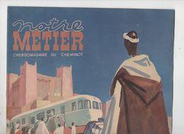 Revue NOTRE METIER  (hebdo Du Cheminot)  LES CHEMINS DE FER EN AFRIQUE DU NORD  N°201 (1949) (CAT 1812) - Railway & Tramway
